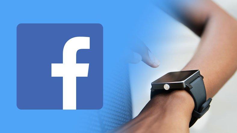 Facebook, Önümüzdeki Yıl Satışa Sunacağı Bir Akıllı Saat Üretmeyi Planlıyor