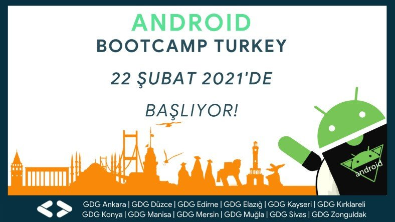Google Geliştirici Gruplarının Ortak Çalışması Olan Android Bootcamp İçin Başvurular Bugün Sona Eriyor