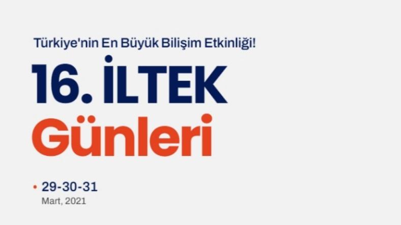 Türkiye'nin En Büyük Bilişim Etkinliği 16. İLTEK Günleri Başladı