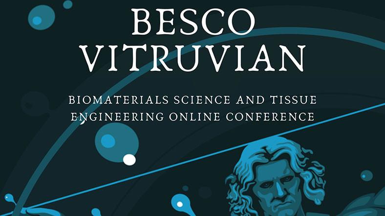 Biyomalzeme ve Doku Mühendisliği Alanlarından Önemli İsimlerin Katılacağı BESCO Vitruvian Etkinliği 22 Mayıs'ta Düzenlenecek